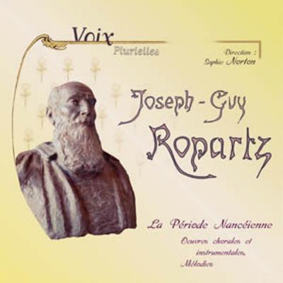 ALBUM 2CD : J.G. Ropartz, La Période Nancéienne